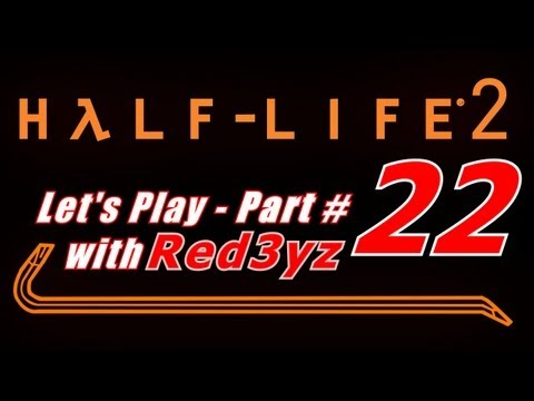 Let's Play Half Life 2 - Part 22 - Prison Assault