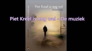 Piet Kreel is nog wel - de soundtrack
