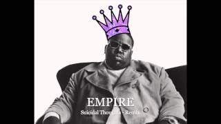 Suicidal Thoughts - Notorious B.I.G [Empire Remix]