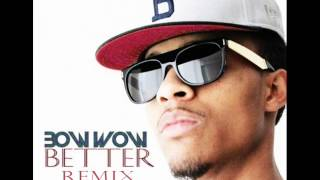 [HQ] Bow Wow feat. Perfecct & T-Pain - Better (Remix) DOWNLOAD + LYRICS