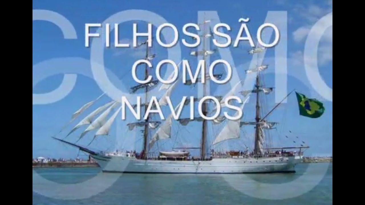 FILHOS SÃO COMO NAVIOS (Narrado)