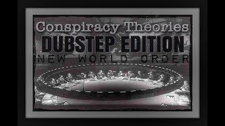 Conspiracy Theories (Deception, Dubstep Edition)