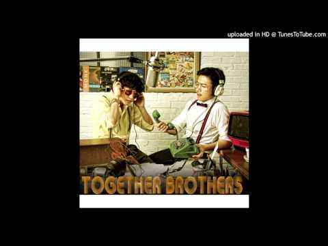 투게더 브라더스(Together Brothers) (+) 이제부터 잘할게 (Feat. Nusoul)