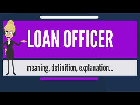what-is-loan-officer?-what-does-loan-officer-mean?-loan-officer-meaning,-definition-&-explanation