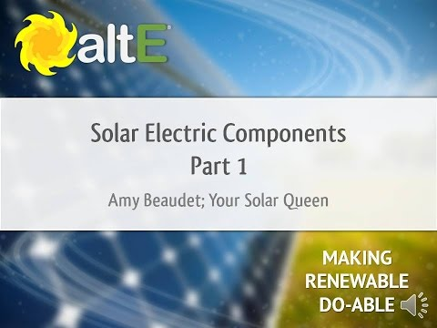 Solar Panels & Batteries: Solar Power Components - Part 1