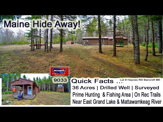 Maine Land Woods Cabin ME Real Estate Video MOOERS REALTY 9033