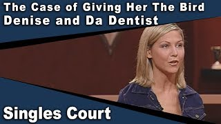 Singles Court - 114 - The Case of Giving Her The Bird/Denise and Da Dentist