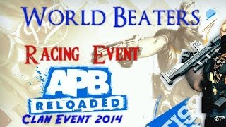 APB Reloaded: World Beaters Clan New Year 2014 event *RACING*