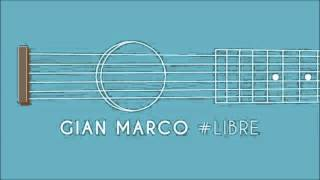 GianMarco - La Vida Entera - #Libre (Nuevo disco 2015)