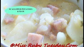 Miss Ruby Tuesday - Scalloped Potatoes &amp Ham