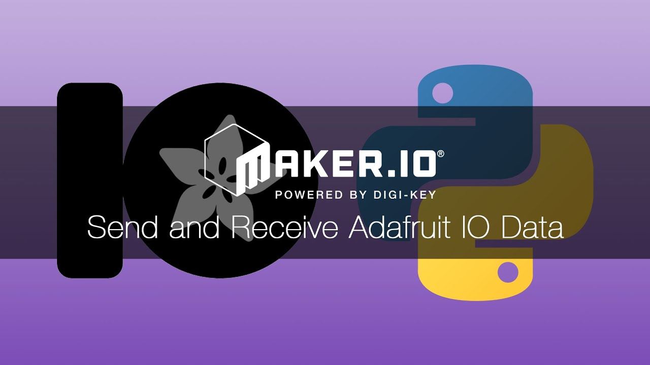 How to Send and Receive Adafruit IO Data – Maker io Tutorial | Digi-Key  Electronics