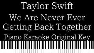 【Piano Karaoke Instrumental】We Are Never Ever Getting Back Together / Taylor Swift【Original Key】