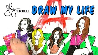 Draw My Life | Shay Mitchell