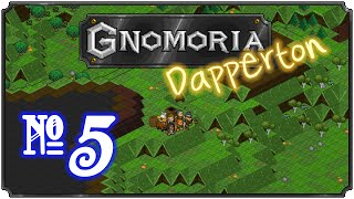 Gnomoria: Dapperton- Episode 5 (Fortification Foundations)