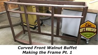 Curved Front Walnut Buffet - Making the Frame - Pt 1