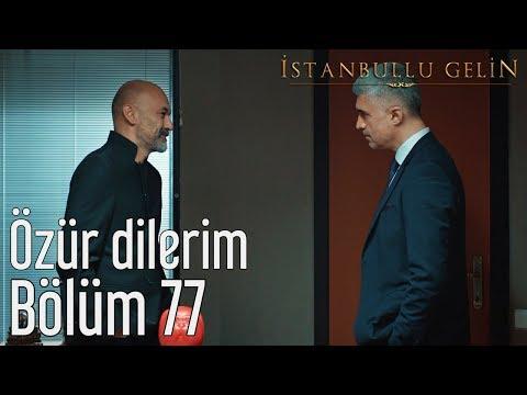 İstanbullu Gelin 77. Bölüm - Özür Dilerim