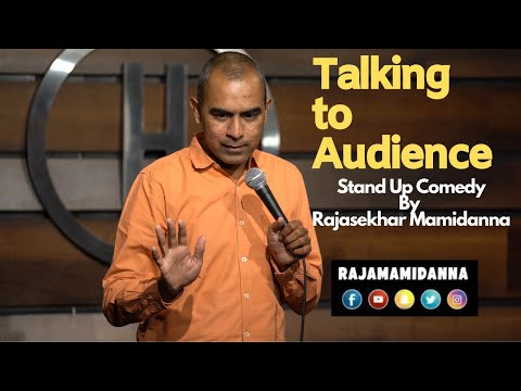 Talking to Audience | Stand Up Comedy By Rajasekhar Mamidanna