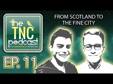 'FROM SCOTLAND TO THE FINE CITY' - THE TNC PODCAST - FT. STUART HODGE