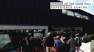 Opening of the Adam Hall Experience Centre