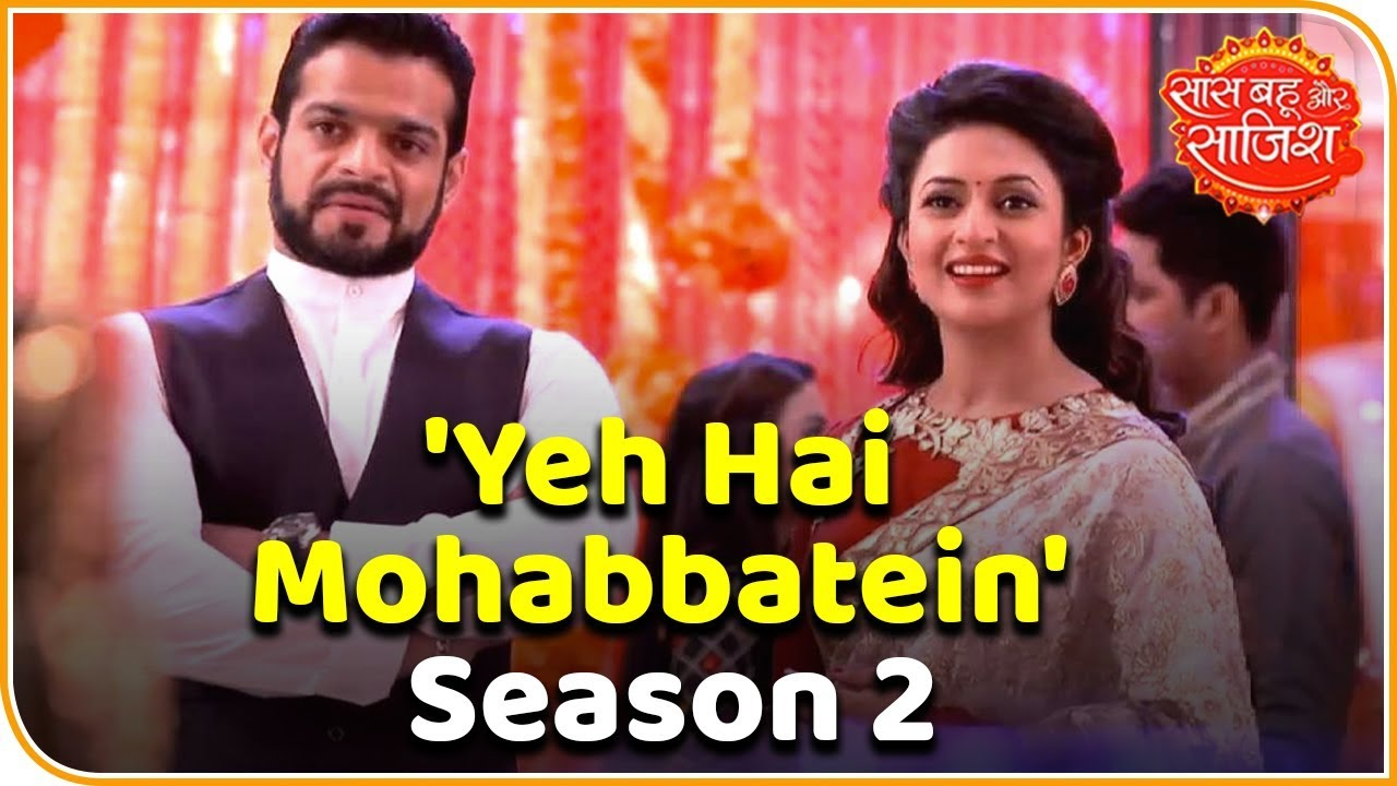 'Yeh Hai Mohabbatein' To Return With Season 2 After First Season Goes Off  Air In January | SBS