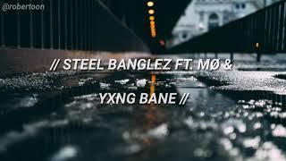 Steel Banglez - Your Lovin' ft. MØ & Yxng Bane // Español