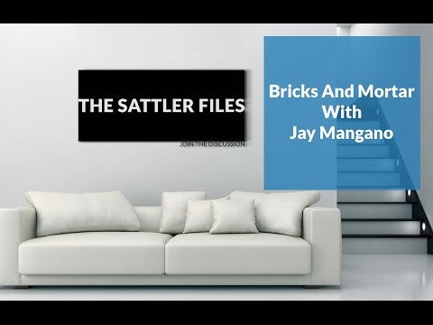Bricks And Morter With Jay Mangano (Part 10) | The Sattler Files Show (Podcast)