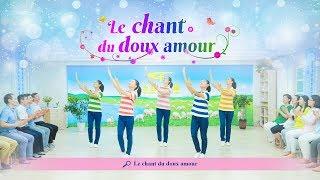 Danses de louanges « Le chant du doux amour » Vivez dans l'amour de Dieu