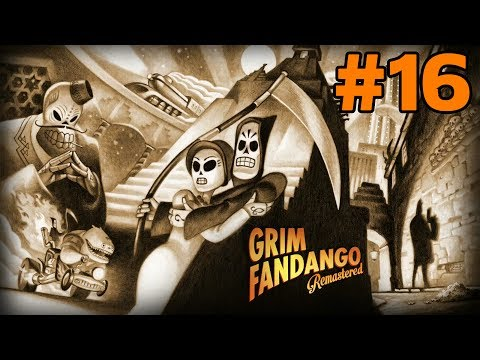 ROCKET FUEL!!! - GRIM FANDANGO (REMASTERED) #16