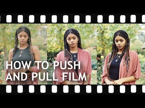 How To Push And Pull Film