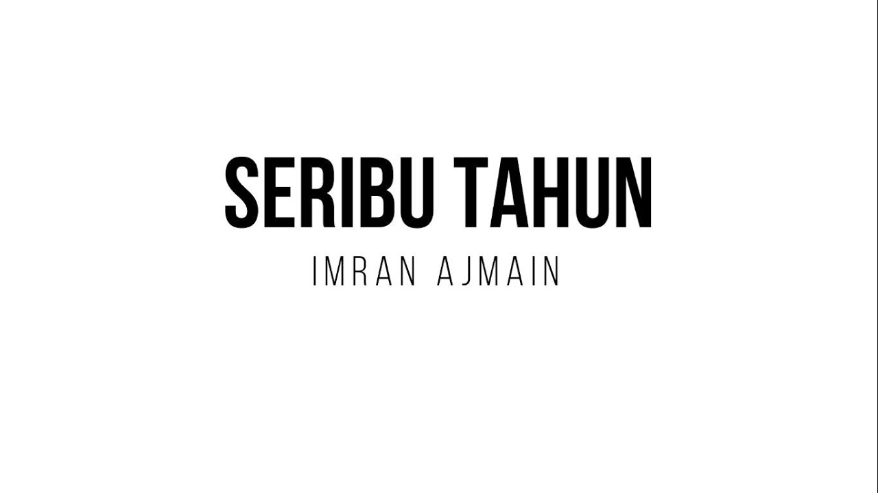 Download Imran Ajmain - Seribu Tahun Lirik