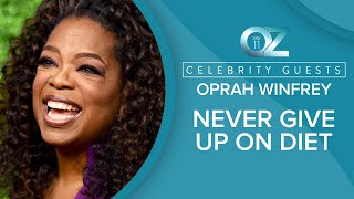 Why Oprah Winfrey Never Gave Up on Losing Weight - Best Celebrity Guests