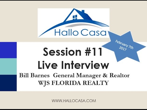 Interview - Session #11 - Guest: Bill Barnes - General Manager & Realtor WJS FLORIDA REALTY
