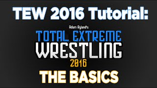 TEW 2016 Tutorial: The Basics [Buying The Game & Installing Mods]