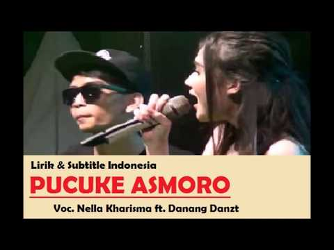 Pucuke Asmara - Nella Kharisma ft. Danang Danzt (Lirik & Subtitle Indonesia)