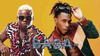 Harmonize ft. BurnaBoy - Baba (official Music Video ) Yapatiwa tarehe ya kutoka