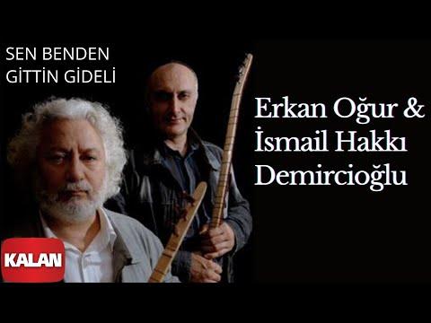 Erkan Oğur & İsmail Hakkı Demircioğlu - Sen Benden Gittin Gideli