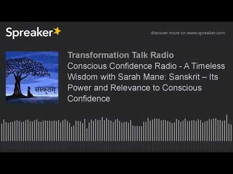 Conscious Confidence Radio - A Timeless Wisdom with Sarah Mane: Sanskrit – Its Power and Relevance t