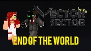 Vector Sector: End of the World