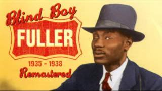 """Blind Boy Fuller - """"I'm climbing' on top of the hill"""""""