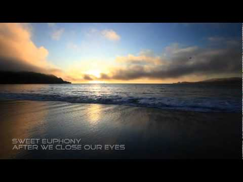 Клип Sweet Euphony - After We Close Our Eyes