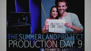 The Summerland Project - Behind The Scenes