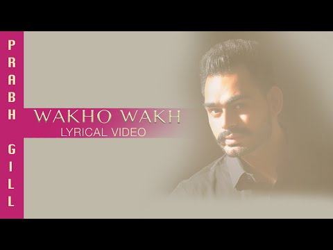 Wakho Wakh (Full Audio) | Lyrical Video | Prabh Gill | Channo Kamli Yaar Di