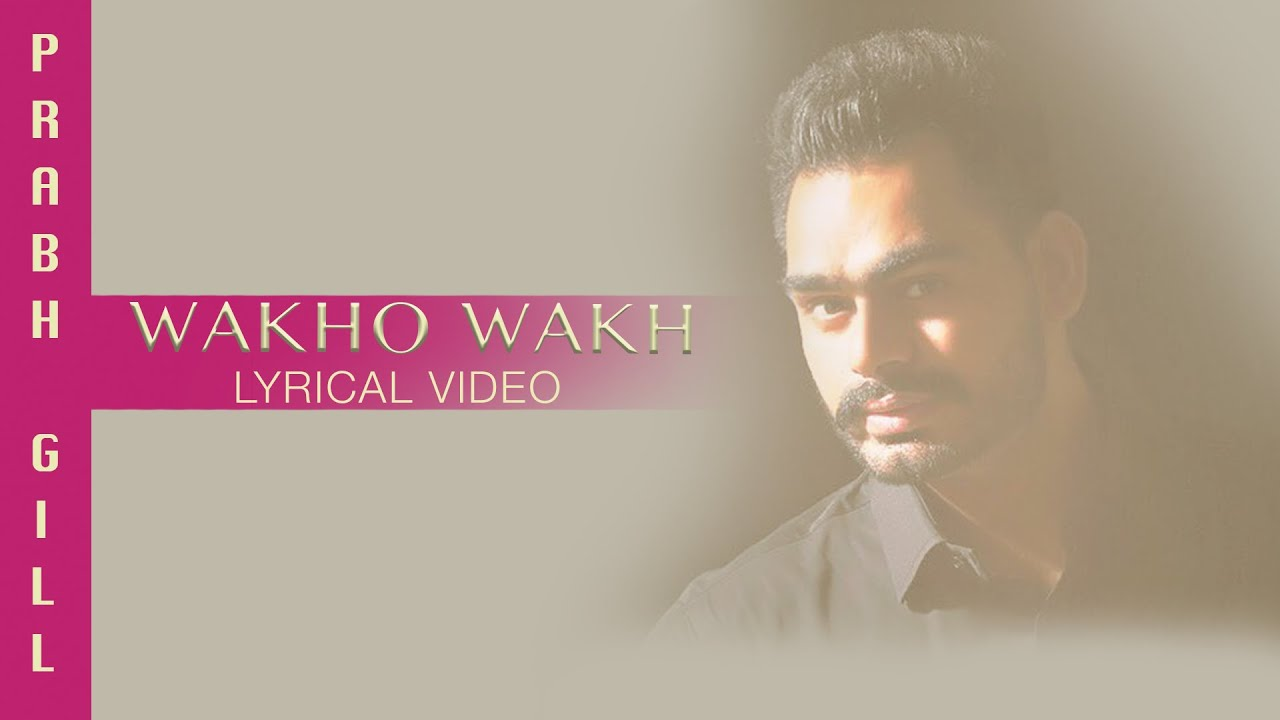 Download Wakho Wakh (Full Audio) | Lyrical Video | Prabh Gill | Channo Kamli Yaar Di