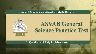 ASVAB  Practice Test for General Science (10 Questions with Fully Explained Answers)