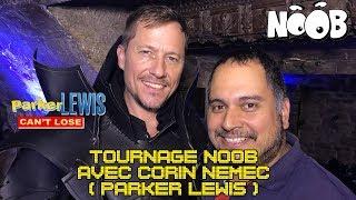 (Ep52)Tournage de Noob avec Corin Nemec (Parker Lewis)