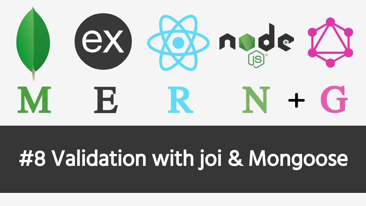 MERN Stack & GraphQL - #8 Validation with joi and Mongoose - Video
