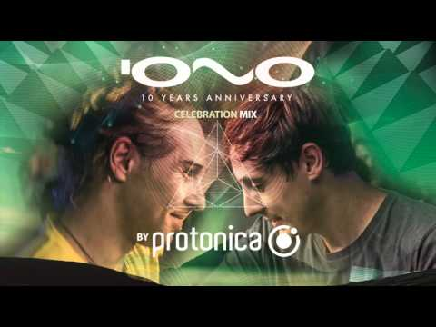Protonica - Iono Music 10 Years Anniversary (Celebration Mix)
