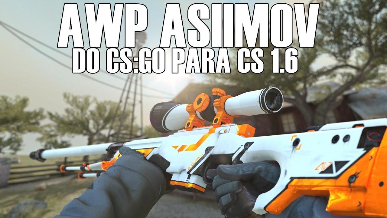 Cs go awp asiimov para cs 1 6 t e ct hands youtube - Awp asiimov cs 1 6 ...