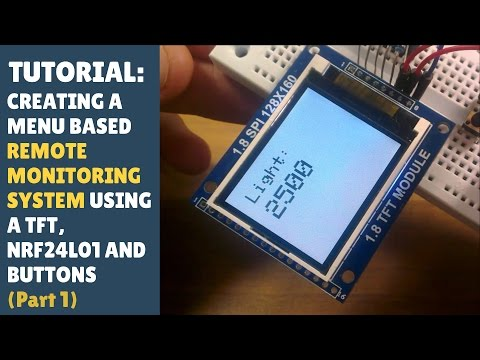 TUTORIAL: Creating a wireless monitoring system with Arduino, TFT/LCD, NRF24L01 and buttons (Part 1)