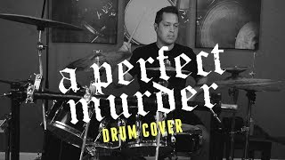 A Perfect Murder - Another Day Another Plague (drum cover)